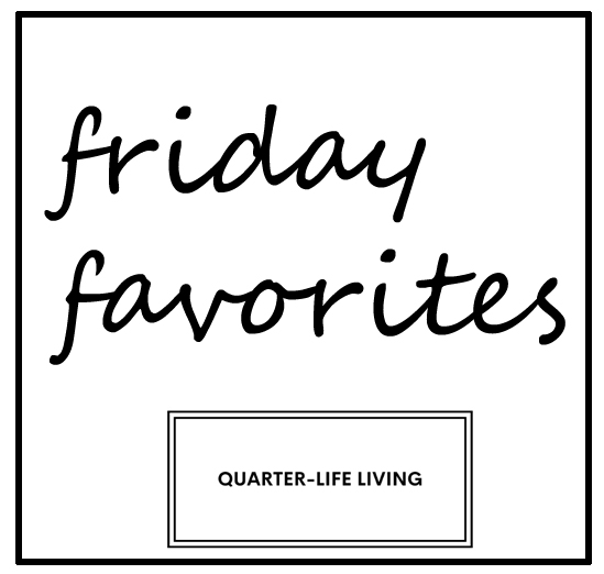 quarterliflivingfridayfavorites